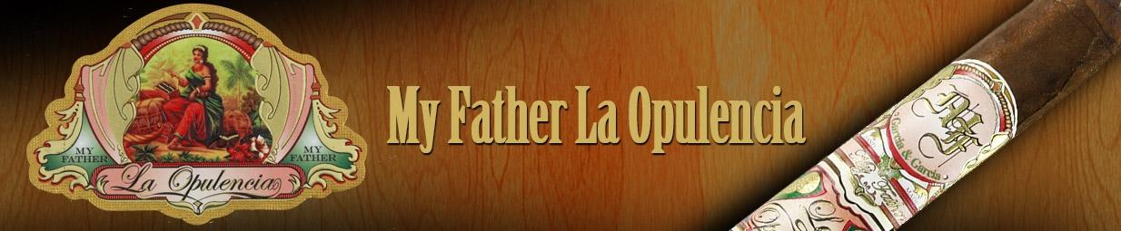 My Father La Opulencia
